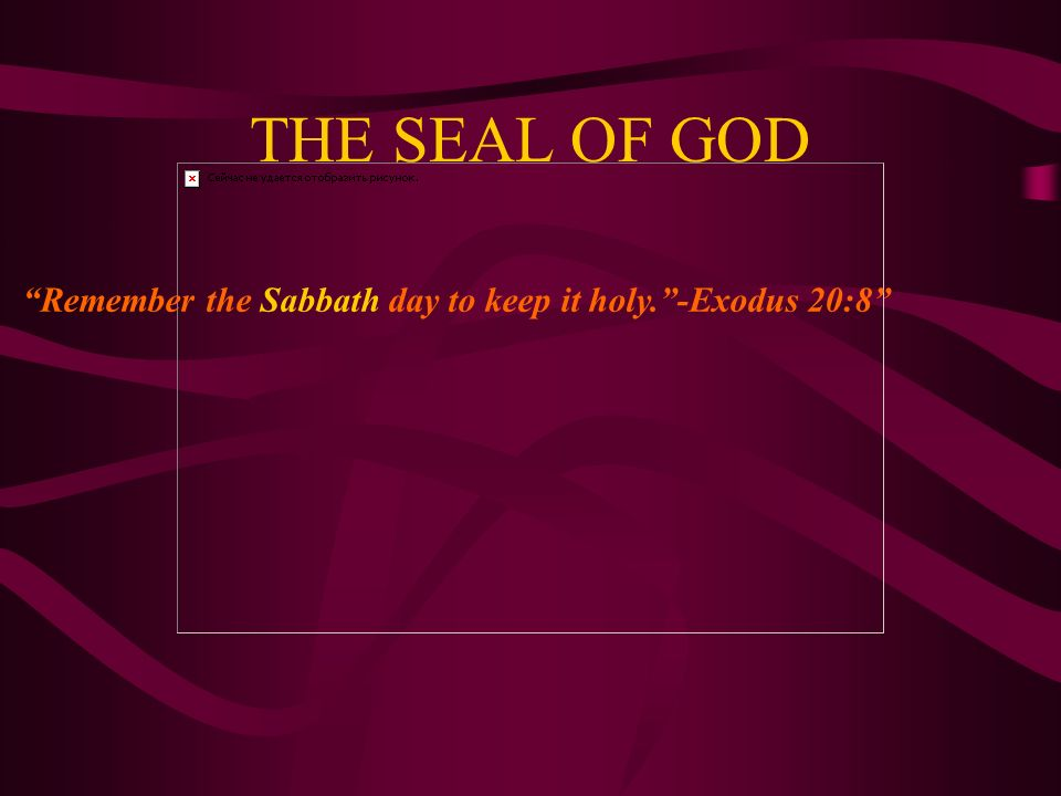 THE SEAL OF GOD PRESENTED BY: VERNON S. PETERS Copyright©2000 Elmshaven Ministries