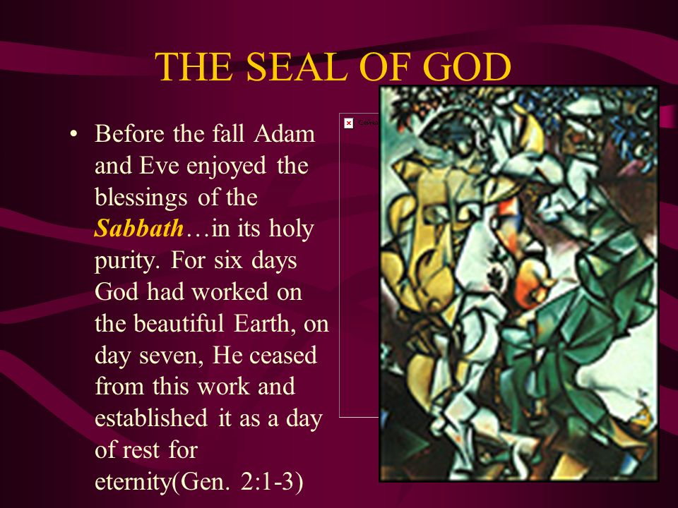 THE SEAL OF GOD Remember the Sabbath day to keep it holy.-Exodus 20:8