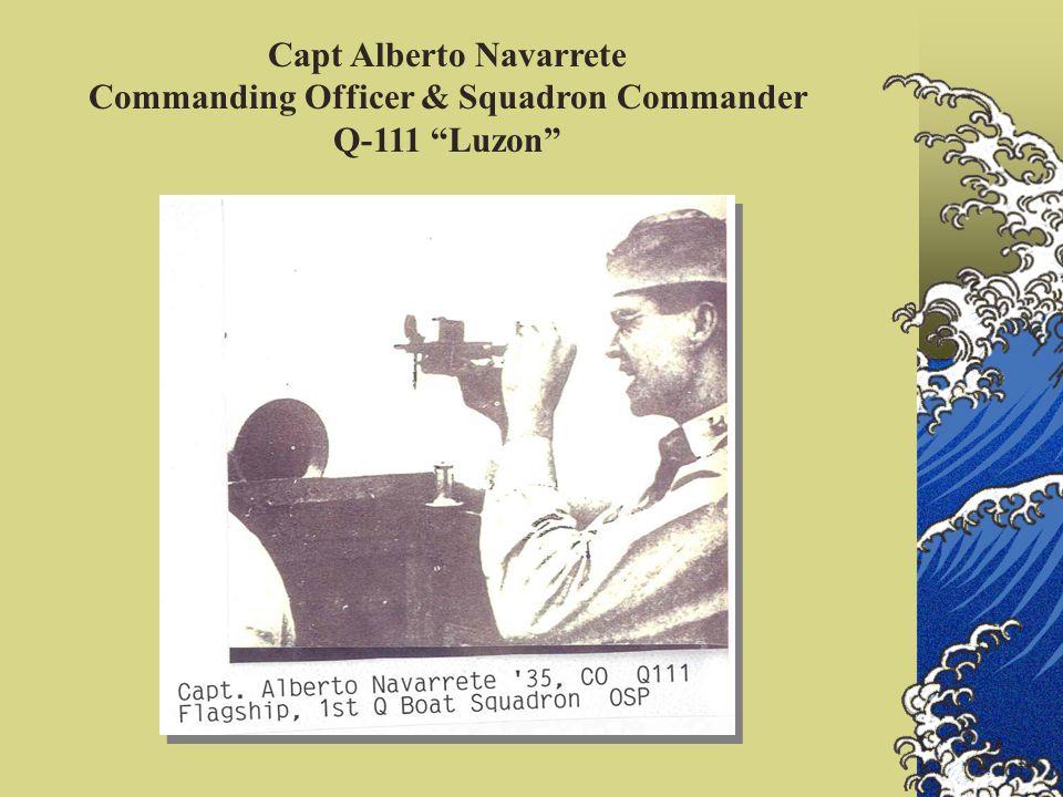 Capt Alberto Navarrete Commanding Officer & Squadron Commander Q-111 Luzon