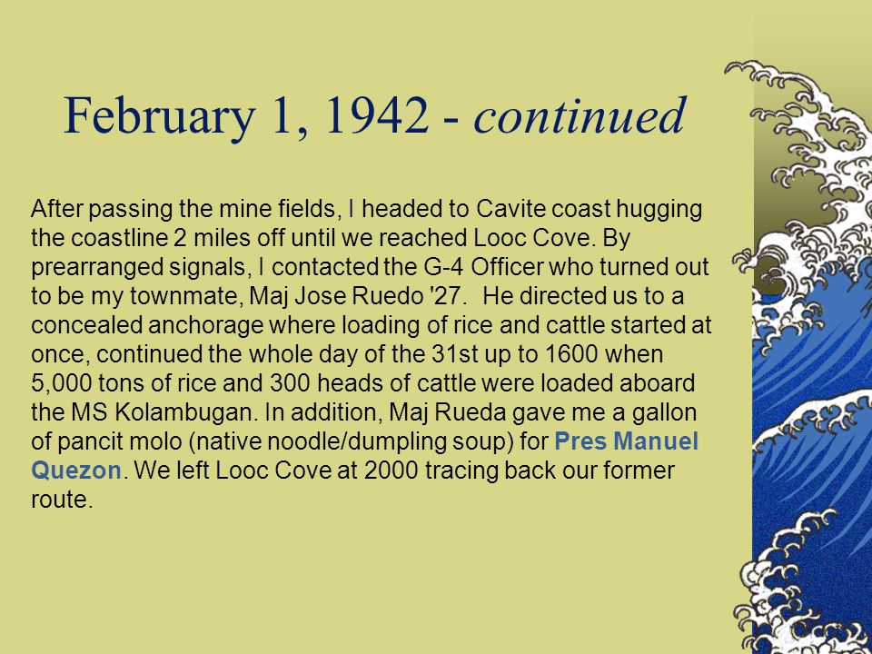 February 23, 1942 All s quiet in all Bataan Fronts from the vantage point of our Q-Boat Patrol.