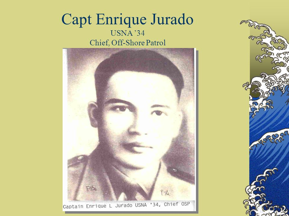 Capt Enrique Jurado USNA 34 Chief, Off-Shore Patrol