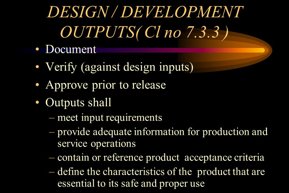 EXAMPLE OF DESIGN OUTPUT Detailed specifications Layout drawing Circuit diagrams Manufacturing instructions Material specifications Special processes Part lists Operations / Service Manual
