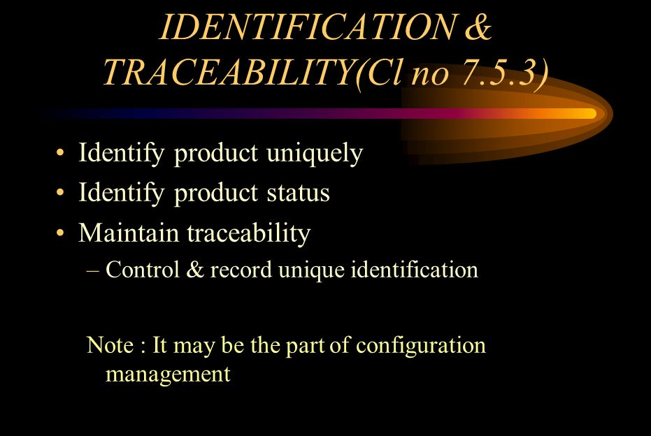 CUSTOMER PROPERTY(Cl no 7.5.4) Exercise care & control –identify –verify –protect –maintain Record & report to customer –loss –damages –other unsuitability