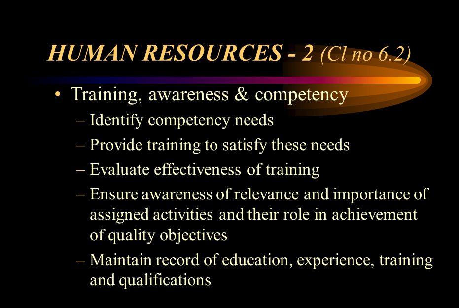 Identification of Training needs Provide TRAINING as identified Measure EFFECTIVENESS of Training Re-training