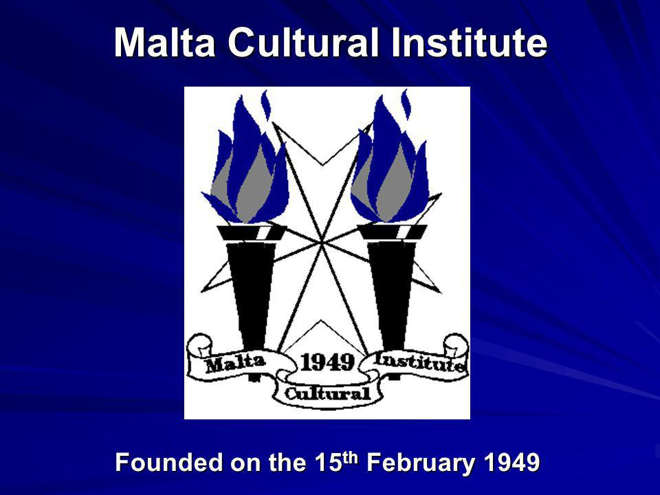 Malta Cultural Institute Founded on the 15th February 1949