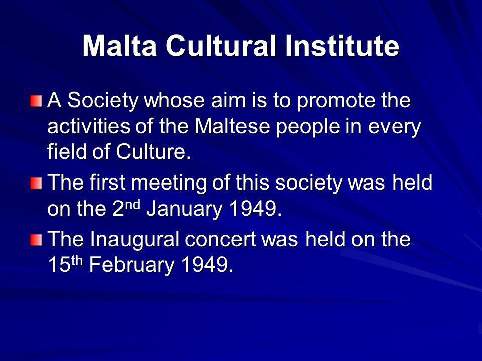 A Society whose aim is to promote the activities of the Maltese people in every field of Culture. The first meeting of this society was held on the 2