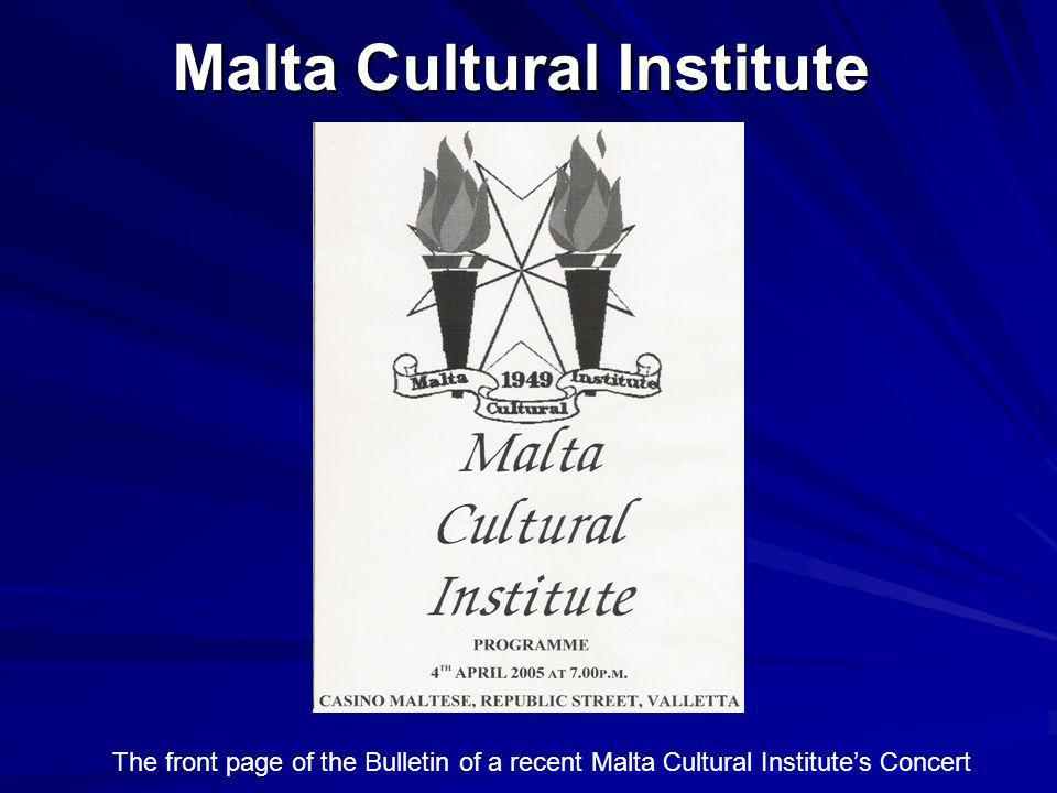 Malta Cultural Institute The front page of the Bulletin of a recent Malta Cultural Institutes Concert