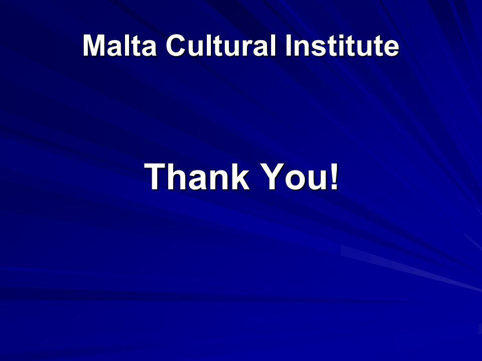 Malta Cultural Institute Thank You!