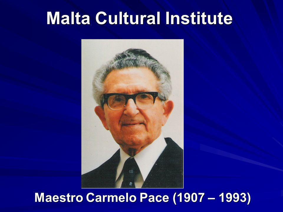 Malta Cultural Institute Maestro Carmelo Pace (1907 – 1993) Maestro Carmelo Pace (1907 – 1993)