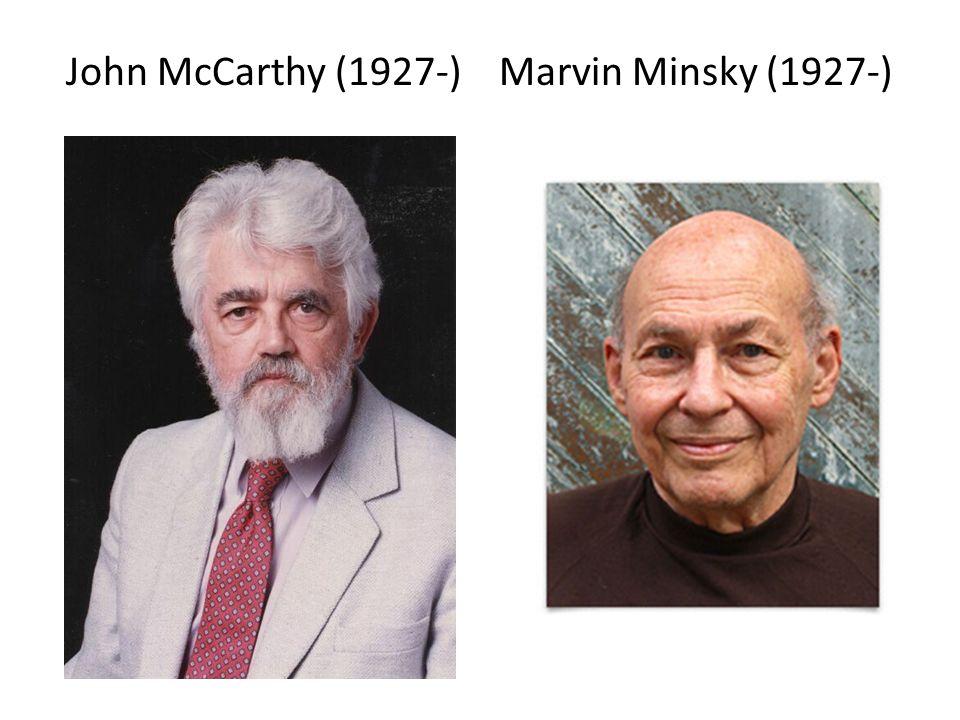 John McCarthy (1927-) Marvin Minsky (1927-)