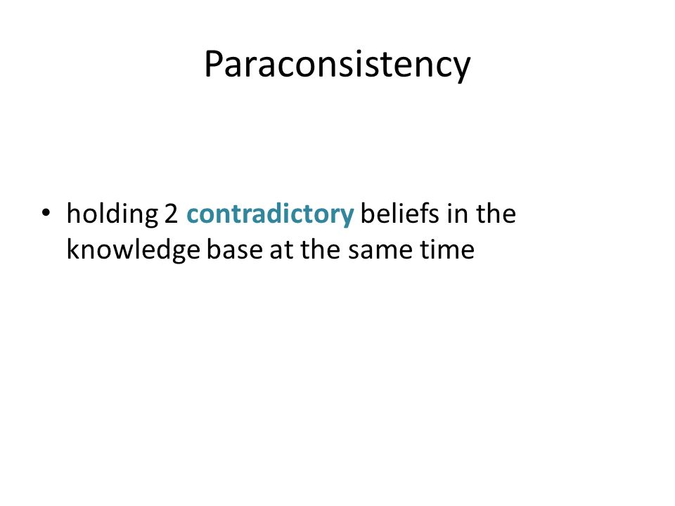 Paraconsistency holding 2 contradictory beliefs in the knowledge base at the same time