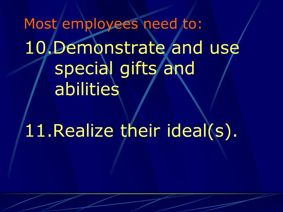 10.Demonstrate and use special gifts and abilities 11.Realize their ideal(s).
