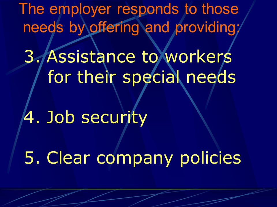 3. Assistance to workers for their special needs 4.