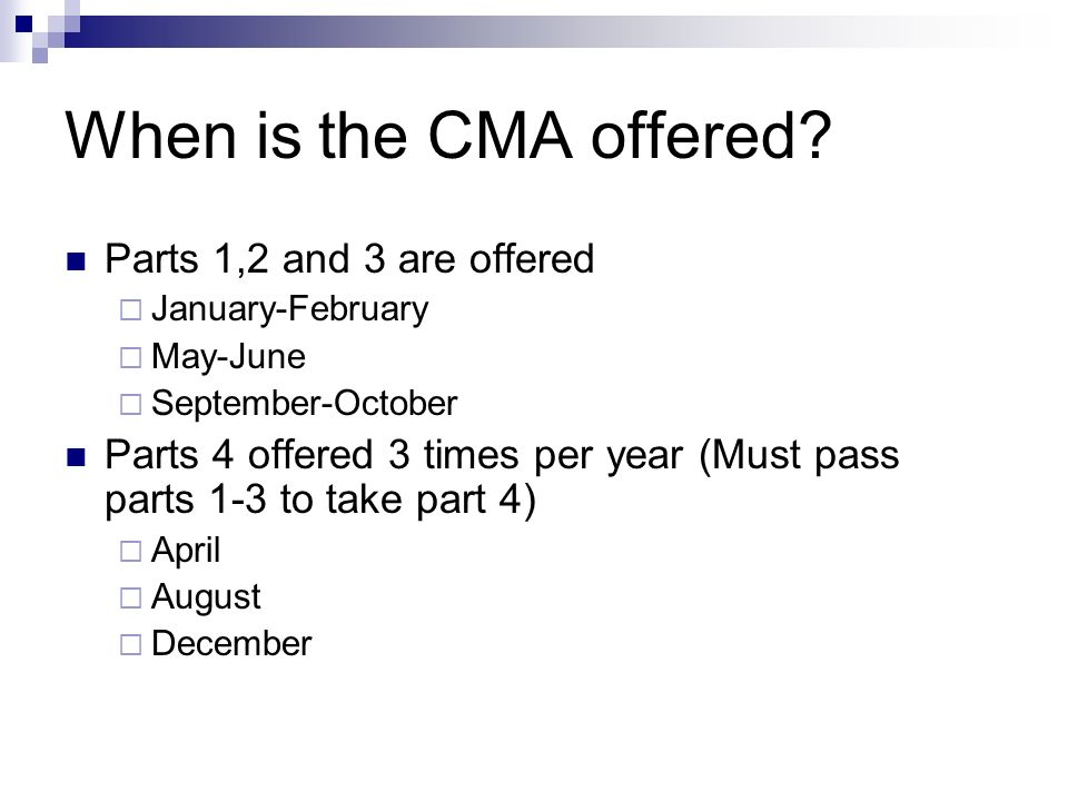 When is the CMA offered.