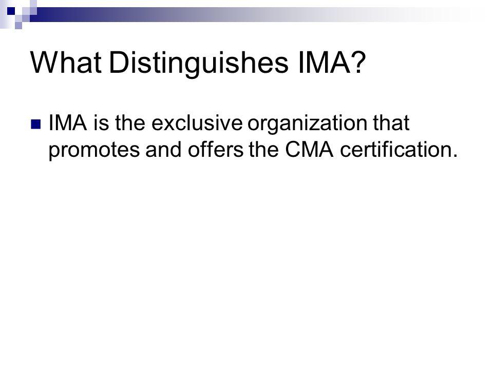 What Distinguishes IMA.
