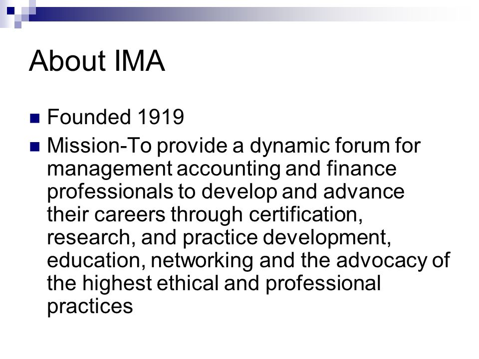 After Become a CMA 30 hours of Continuing Professional Education (CPE) required each year 2 of the 30 hours must be in ethics Must maintain membership in IMA A good source of CPE and networking opportunities- local chapters