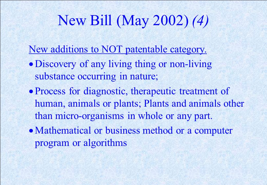 New Bill (May 2002) (3) Salient Features at a glance: Definition of Food is restricted to food for human consumption. Barring patenting of testing met