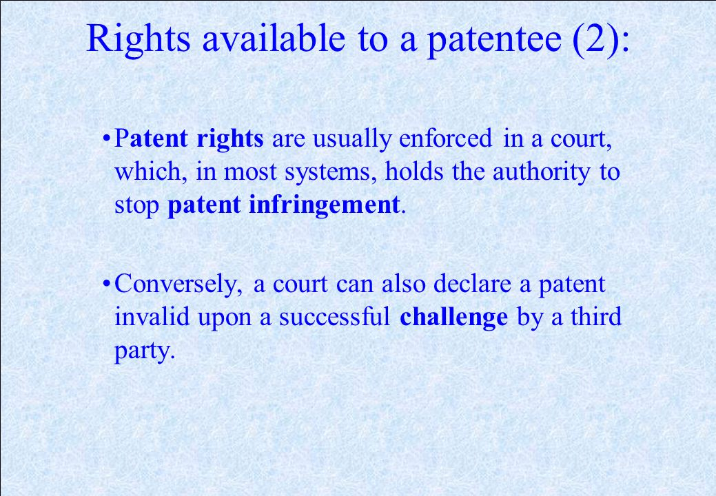 Rights available to a patentee: A patent gives an exclusive right to the holder (either by himself or vide his agents) to: Make/ sell/ use or distribu