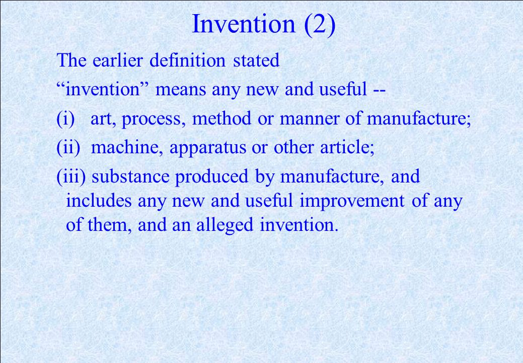 Invention The definition of invention will be changed and brought in line with definition as laid down in TRIPs. The new definition states Invention m
