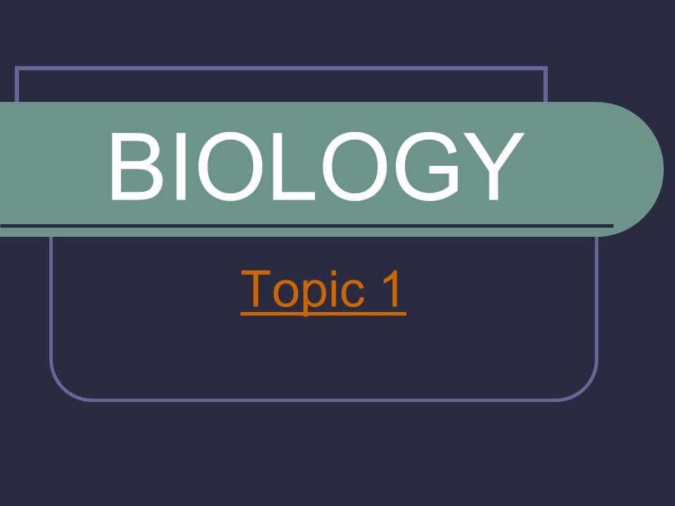 BIOLOGY Topic 1