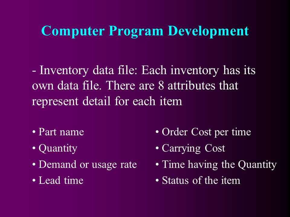 - Inventory data file: Each inventory has its own data file.