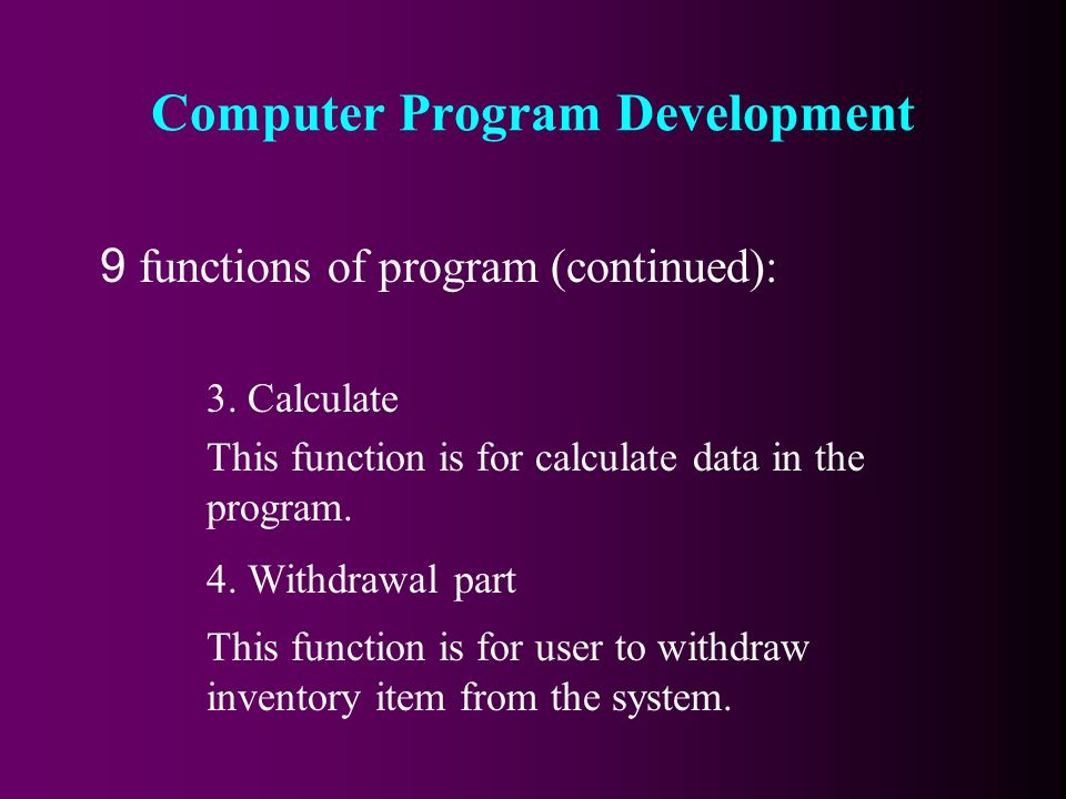 9 functions of program (continued): 3.