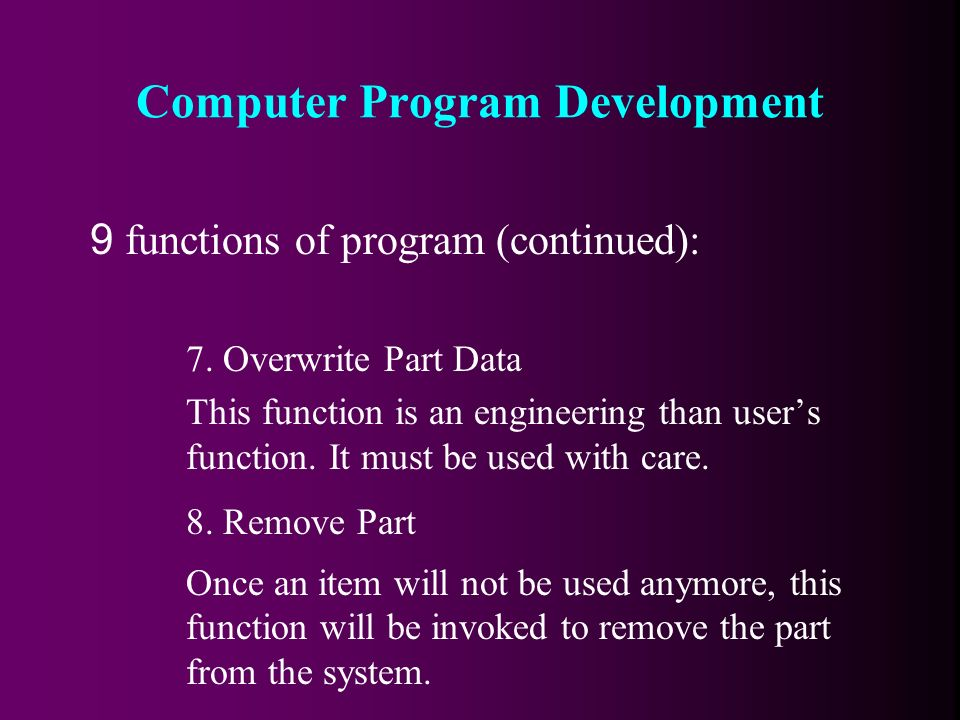 9 functions of program (continued): 7.