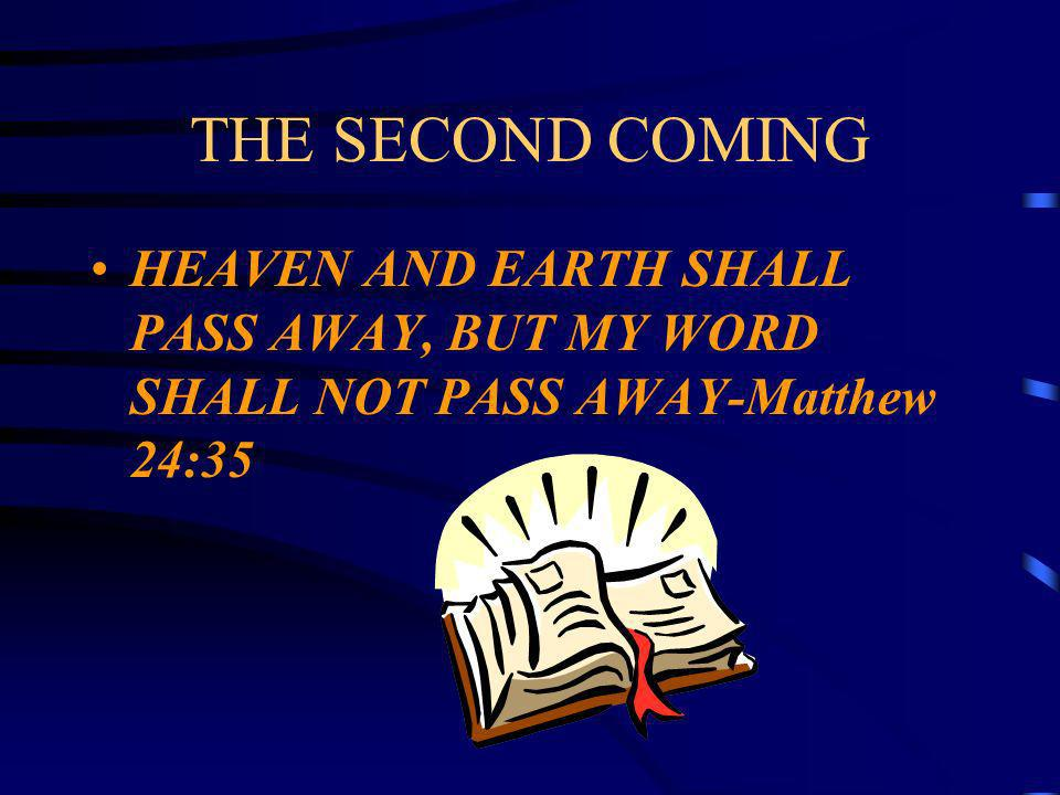 THE SECOND COMING Jesus died at Calvary for this very moment in history…when He will return and take home His ransomed ones…Those who have confessed H