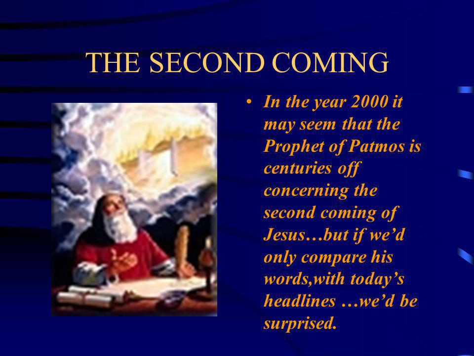 THE SECOND COMING The 20th century has seen more signs of Jesus coming than at any other time in history…These included the two wars,the invention of