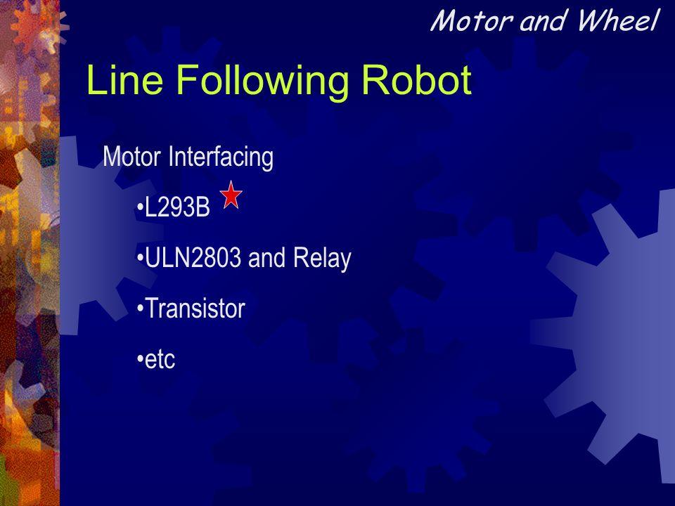 Line Following Robot Motor Interfacing L293B ULN2803 and Relay Transistor etc Motor and Wheel