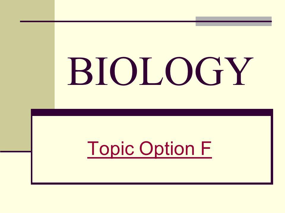 BIOLOGY Topic Option F