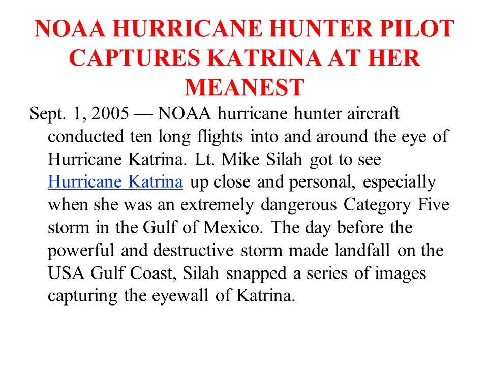 NOAA HURRICANE HUNTER PILOT CAPTURES KATRINA AT HER MEANEST Sept.