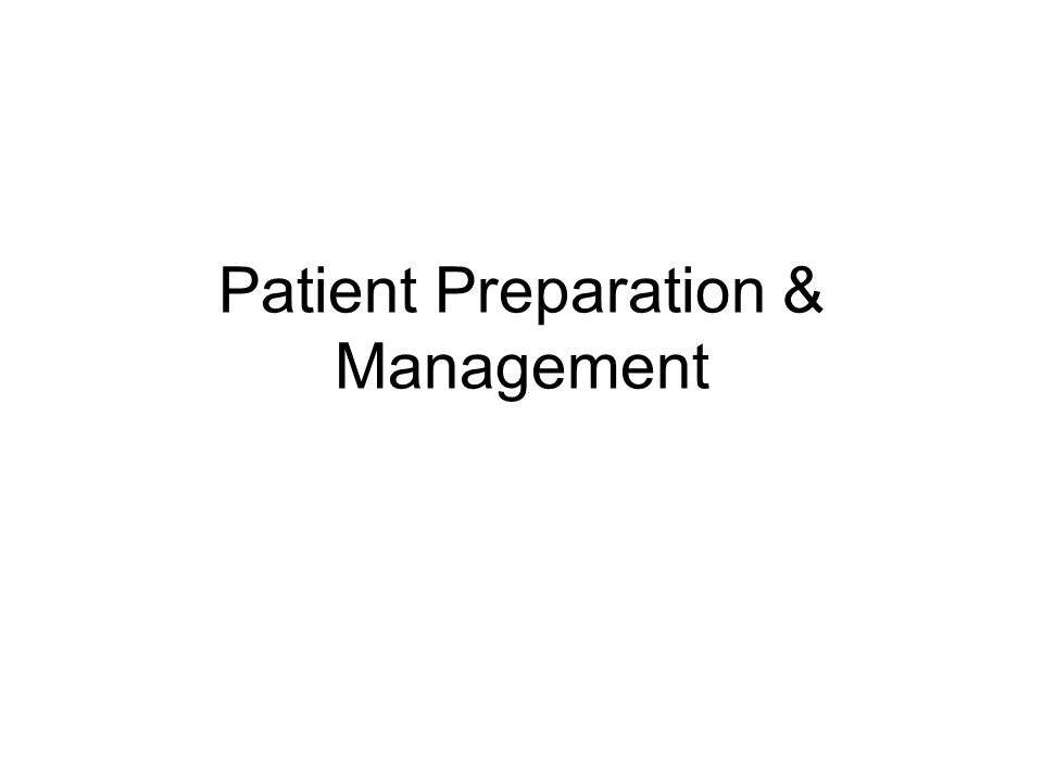 Patient Preparation & Management