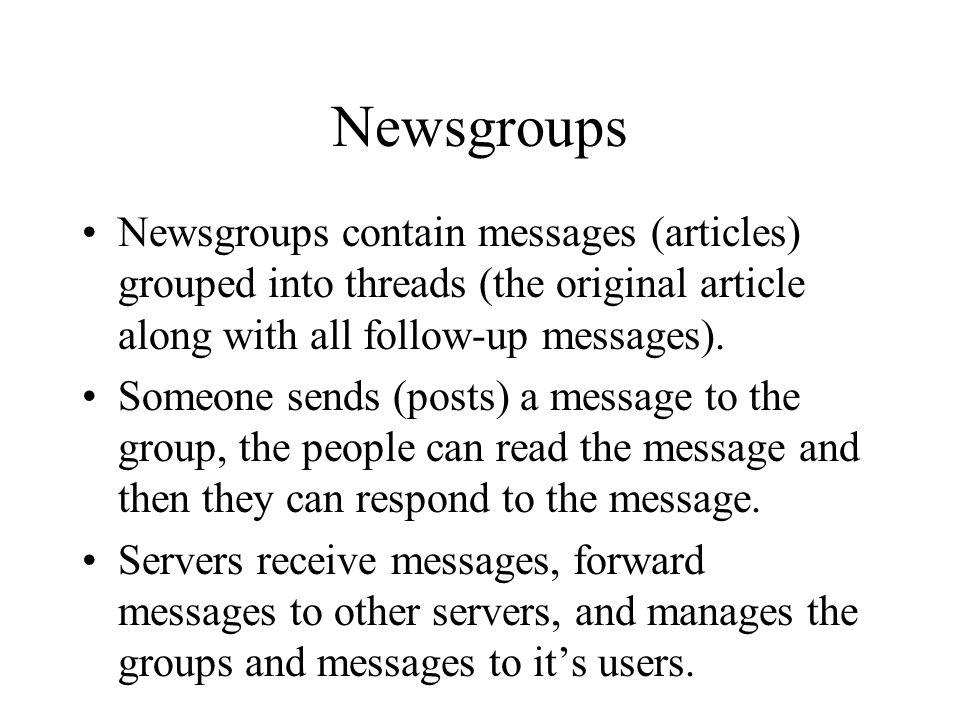 Newsreaders Tin (general account) Netscape Web-based (e.g. deja.com service)