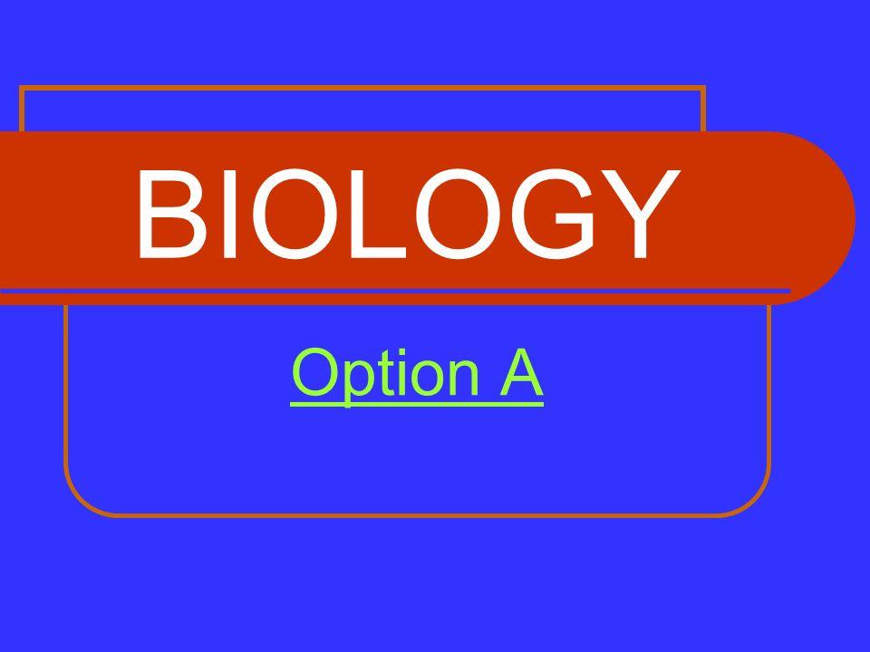 BIOLOGY Option A