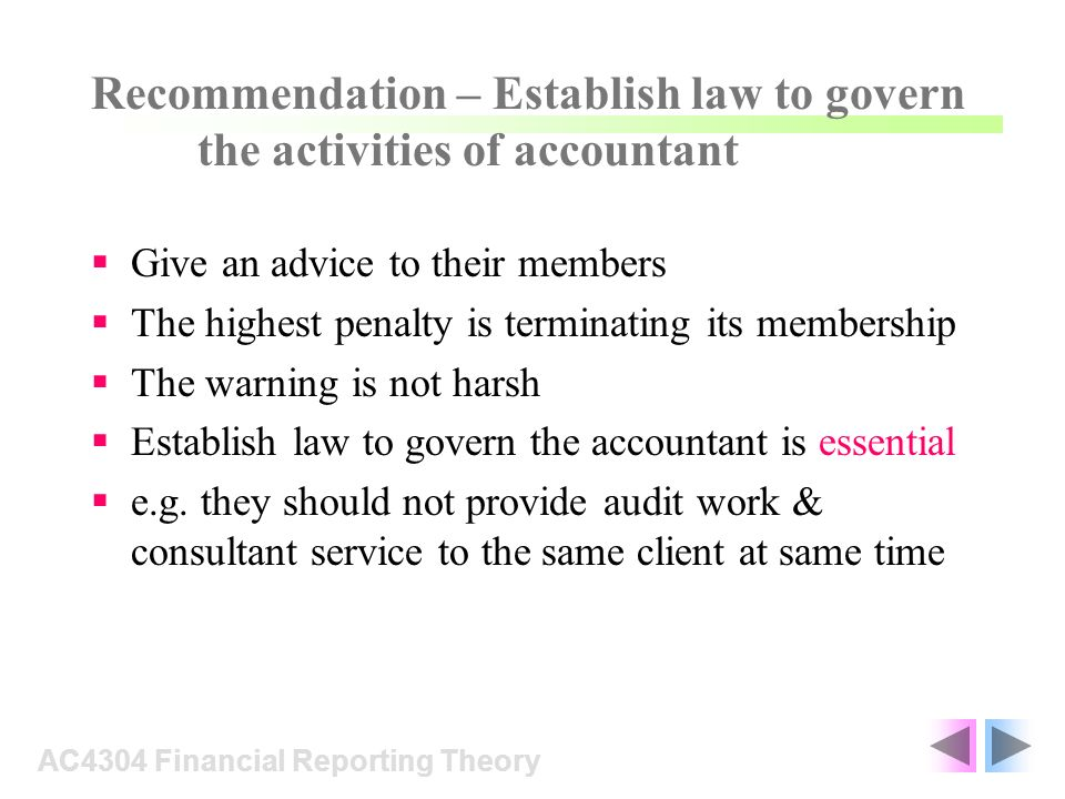Recommendation – Establish law to govern the activities of accountant Give an advice to their members The highest penalty is terminating its membershi