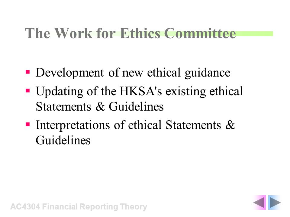 Development of new ethical guidance Updating of the HKSA's existing ethical Statements & Guidelines Interpretations of ethical Statements & Guidelines