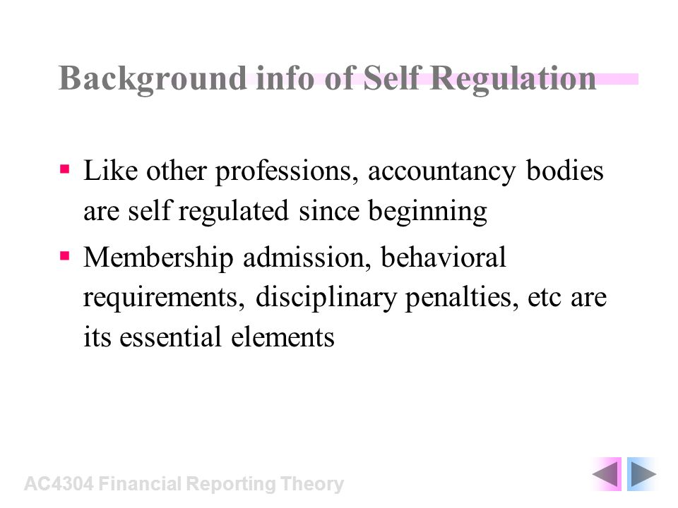 Background info of Self Regulation In UK from 1980s, self-regulation is governed by professional bodies itself e.g.