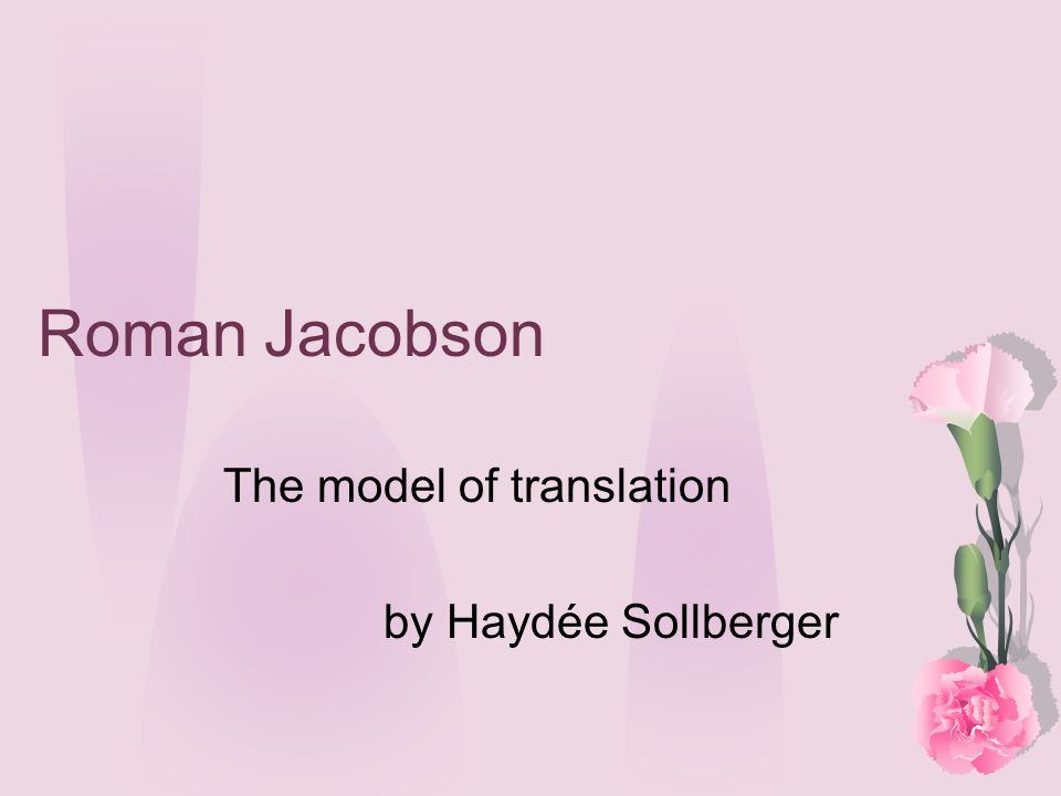 Roman Jacobson The model of translation by Haydée Sollberger