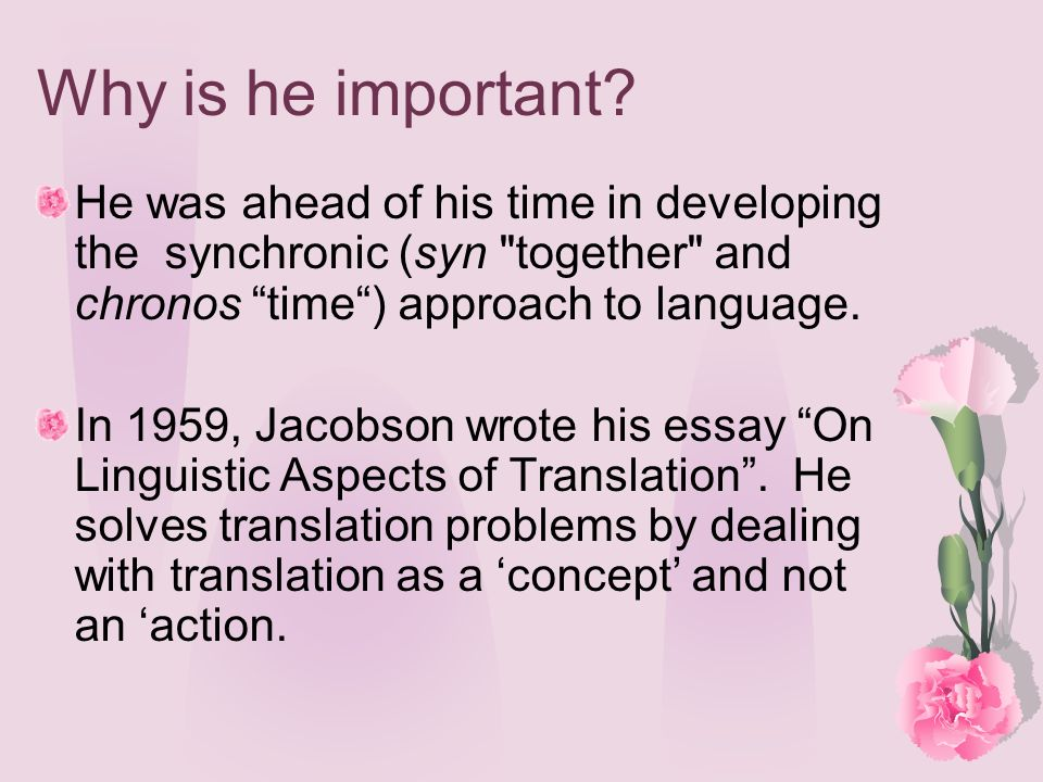 Why is he important? He was ahead of his time in developing the synchronic (syn