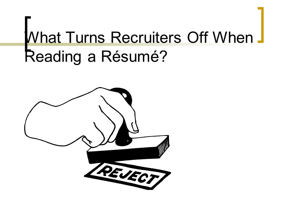 What Turns Recruiters Off When Reading a Résumé?
