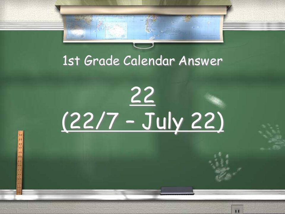 1st Grade Calendar Question What day in July would be good for celebrating Pi Day? What day in July would be good for celebrating Pi Day? CHEATS