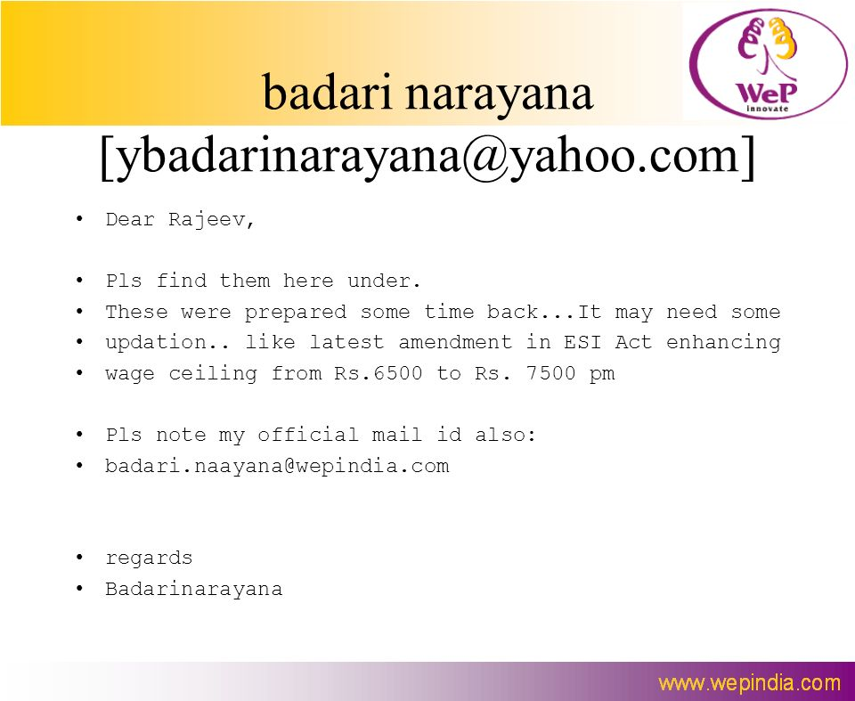 badari narayana [ybadarinarayana@yahoo.com] Dear Rajeev, Pls find them here under. These were prepared some time back...It may need some updation.. li