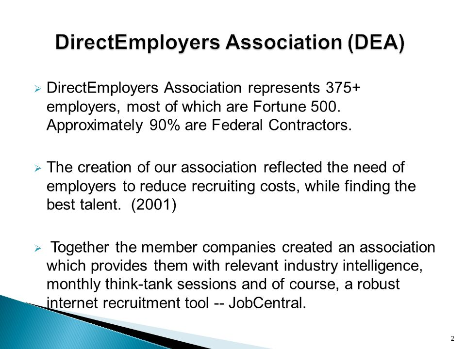DirectEmployers Association represents 375+ employers, most of which are Fortune 500.