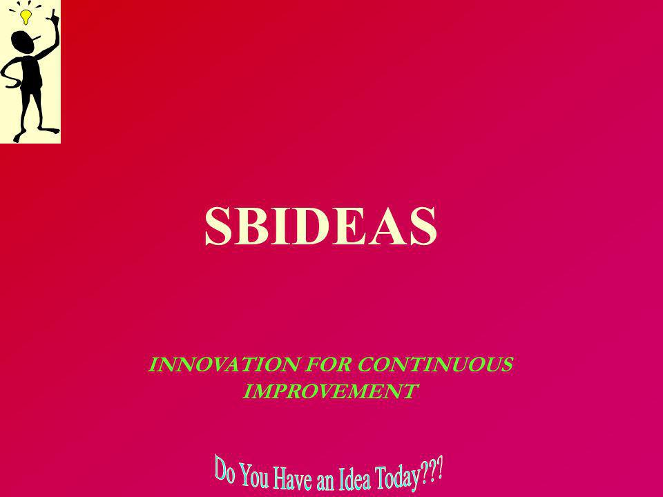 SBIDEAS INNOVATION FOR CONTINUOUS IMPROVEMENT
