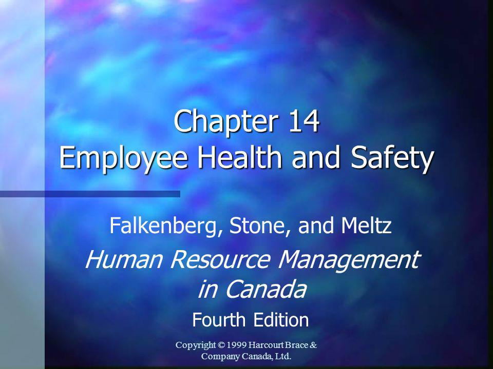 Copyright © 1999 Harcourt Brace & Company Canada, Ltd. Chapter 14 Employee Health and Safety Falkenberg, Stone, and Meltz Human Resource Management in