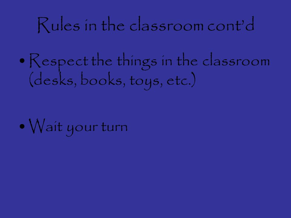 Rules in the classroom Raise your hand.