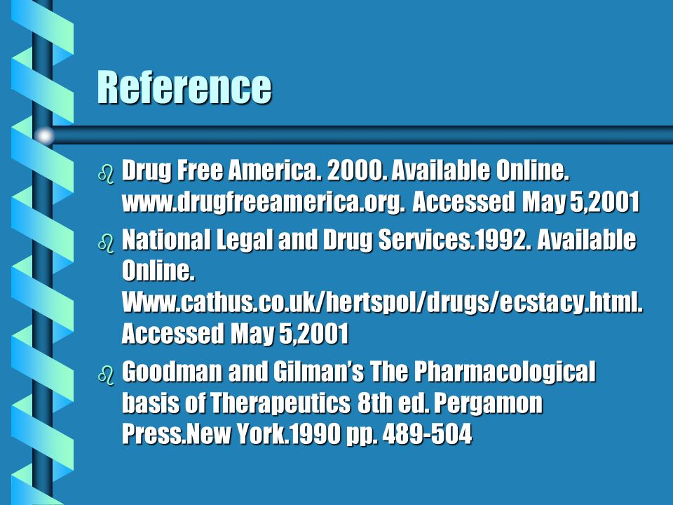 Reference b Drug Free America. 2000. Available Online. www.drugfreeamerica.org. Accessed May 5,2001 b National Legal and Drug Services.1992. Available