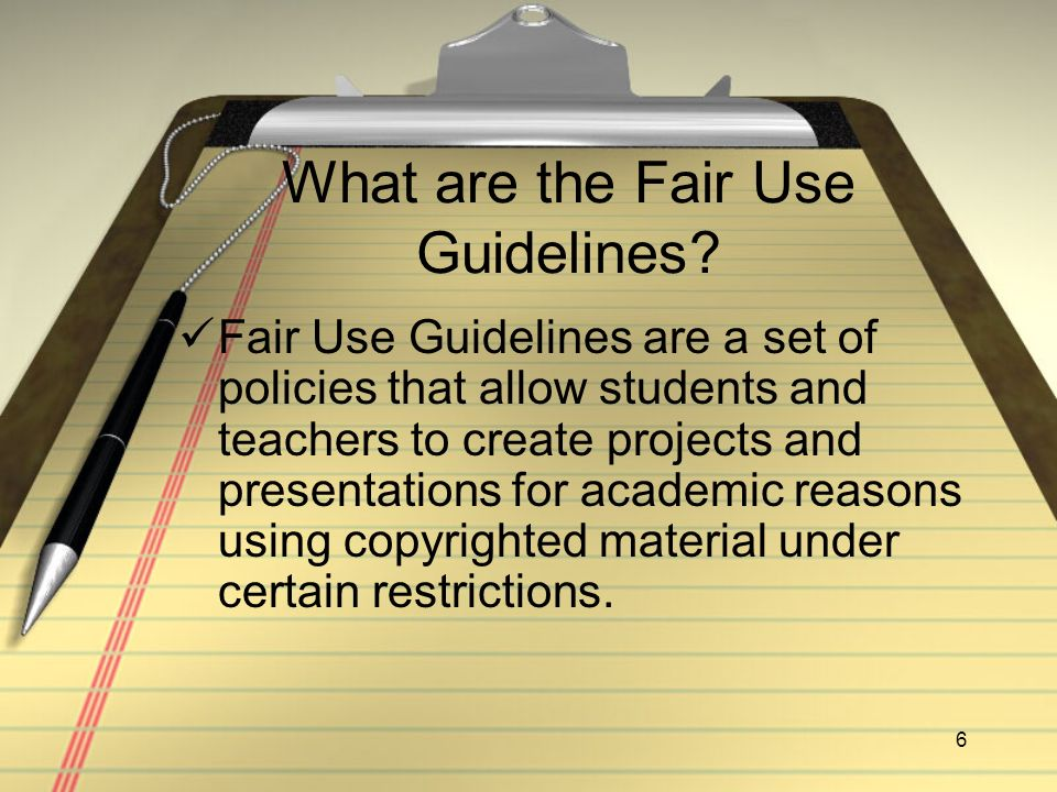 6 What are the Fair Use Guidelines.