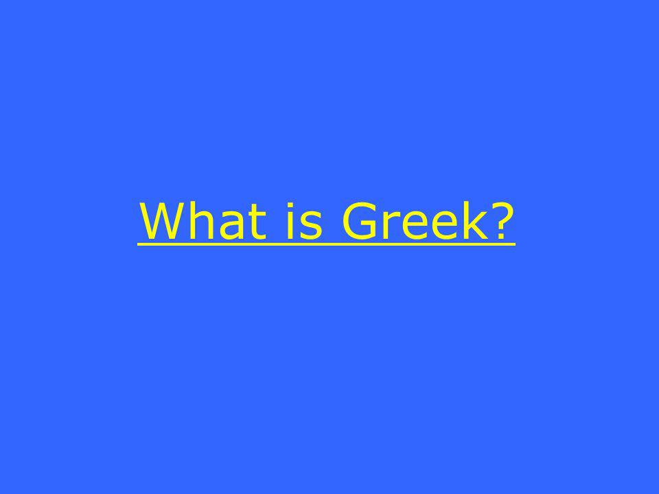 What is Greek